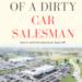 10 Lies of a Dirty Car Salesman!