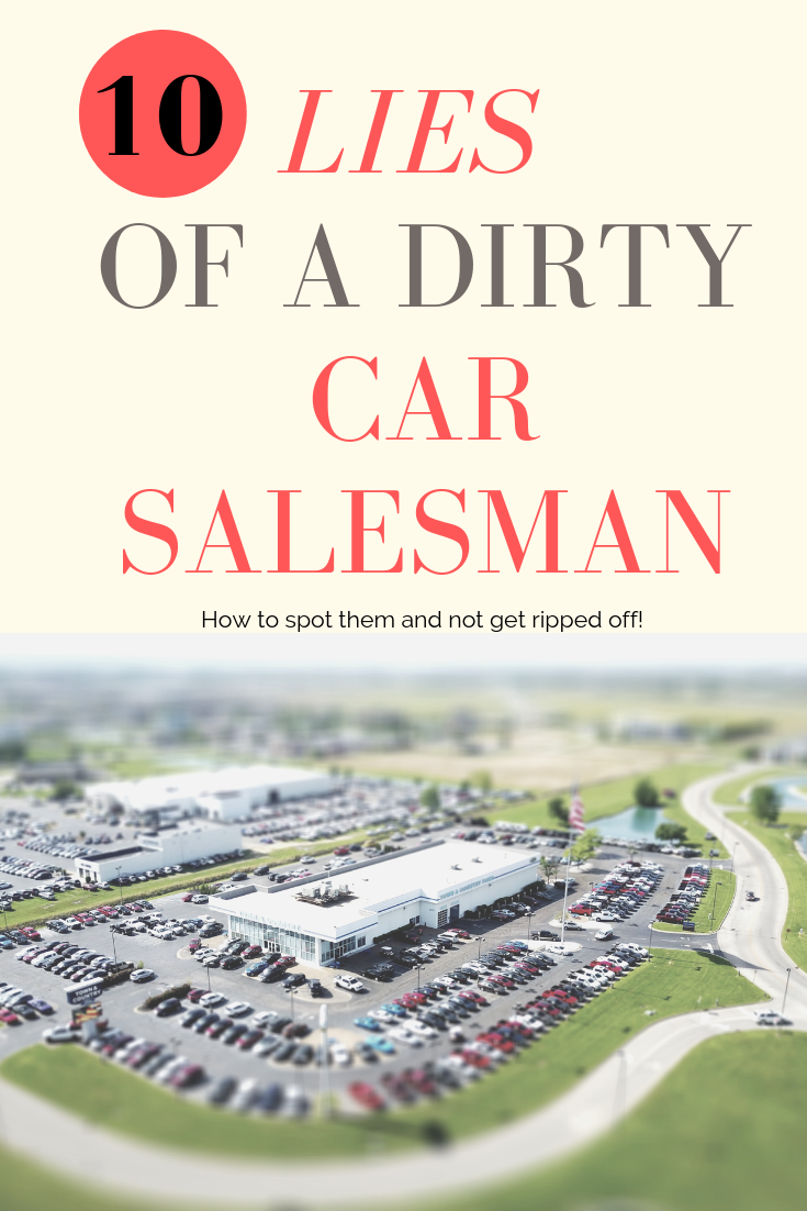 10 Lies of a Dirty Car Salesman!